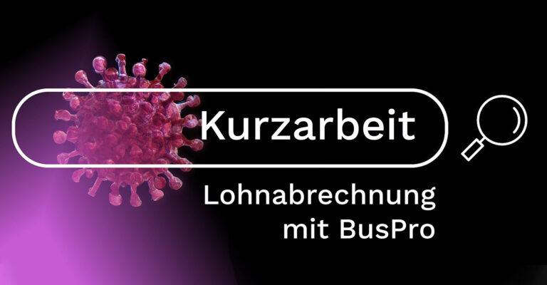 Kurzarbeit mit BusPro Lohnbuchhaltung